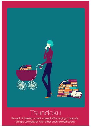 Tsundoku (del japonés): comprar un libro y luego apilarlo con otros, igualmente no leídos