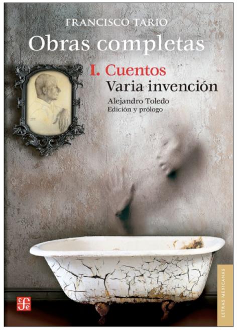 Francisco Tario, Obras Completas. I. Cuentos, Fondo de Cultura Económica